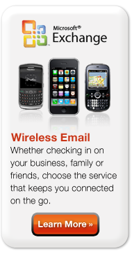 Wireless Email: Whether checking in on your business, family or friends, choose the service that keeps you connected on the go. Learn more.